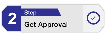 Step 2 Get Approval